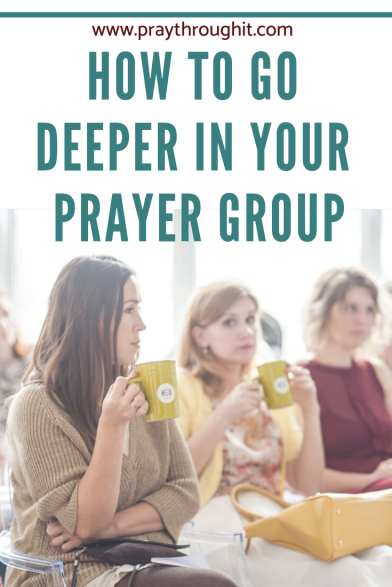 How to Go Deeper in your Prayer Group www.praythroughit.com #prayergrouptips #innerhealingprayer